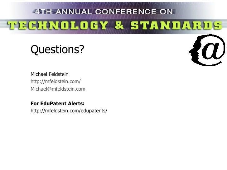 Questions? <ul><li>Michael Feldstein </li></ul><ul><li>http://mfeldstein.com/ </li></ul><ul><li>[email_address] </li></ul>...