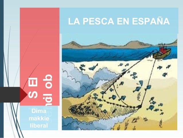 I.E.Slos boliches Dima makkie liberal LA PESCA EN ESPAÑA