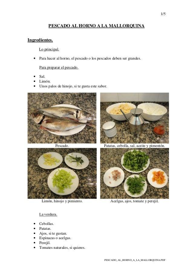 1/5 PESCADO_AL_HORNO_A_LA_MALLORQUINA.PDF PESCADO AL HORNO A LA MALLORQUINA Ingredientes. Lo principal. • Para hacer al ho...