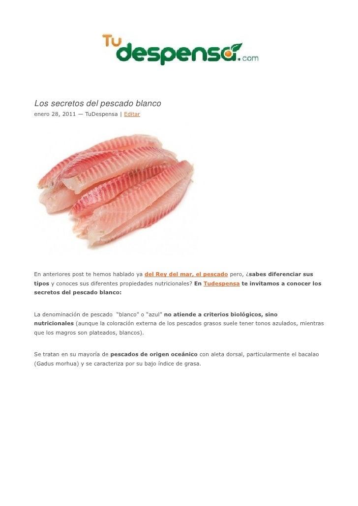 Los secretos del pescado blancoenero 28, 2011 — TuDespensa | EditarEn anteriores post te hemos hablado ya del Rey del mar,...