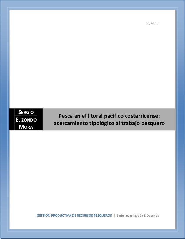 30/9/2013 GESTIÓN PRODUCTIVA DE RECURSOS PESQUEROS | Serie: Investigación & Docencia SERGIO ELIZONDO MORA Pesca en el lito...