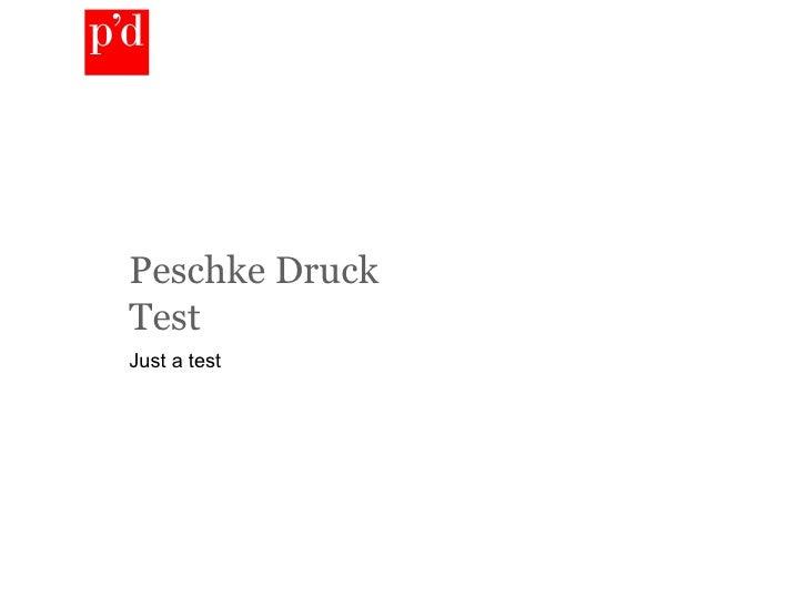 Peschke Druck  Test Just a test