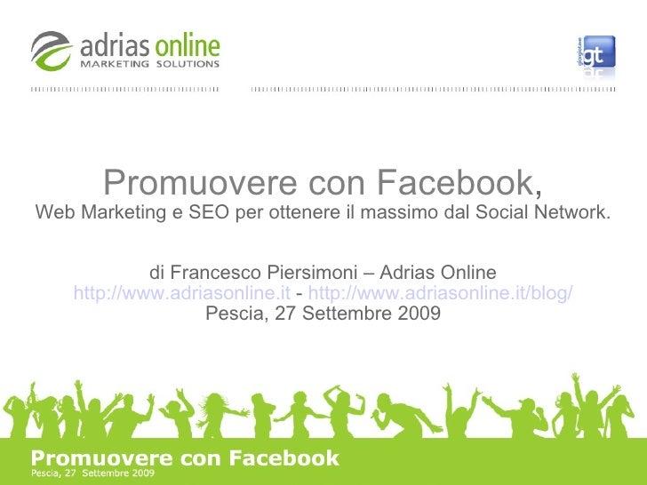 Promuovere con Facebook , Web Marketing e SEO per ottenere il massimo dal Social Network. di Francesco Piersimoni – Adrias...