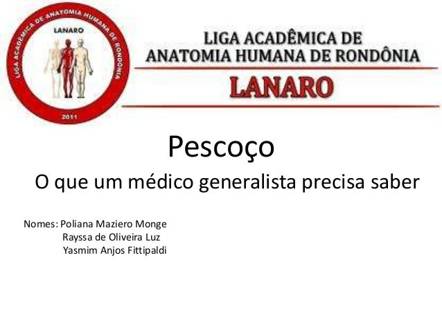 PescoçoO que um médico generalista precisa saberNomes: Poliana Maziero MongeRayssa de Oliveira LuzYasmim Anjos Fittipaldi