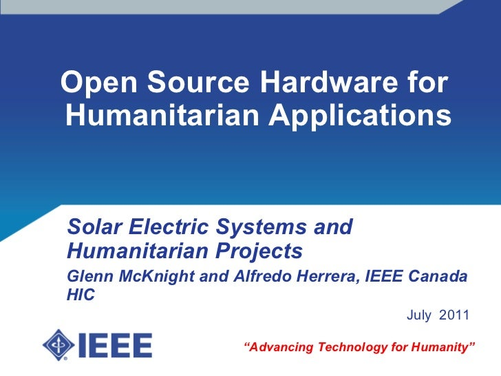 """Open Source Hardware for  Humanitarian Applications """" Advancing Technology for Humanity"""" Solar Electric Systems and Humani..."""