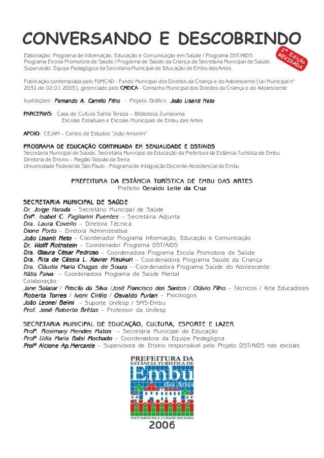 CONVERSANDO E DESCOBRINDO Elaboração: Programa de Informação, Educação e Comunicação em Saúde / Programa DST/AIDS Programa...