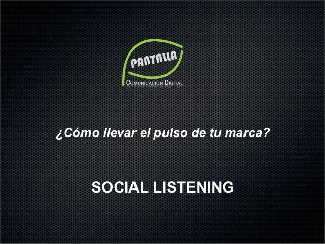 ¿Cómo llevar el pulso de tu marca?     SOCIAL LISTENING