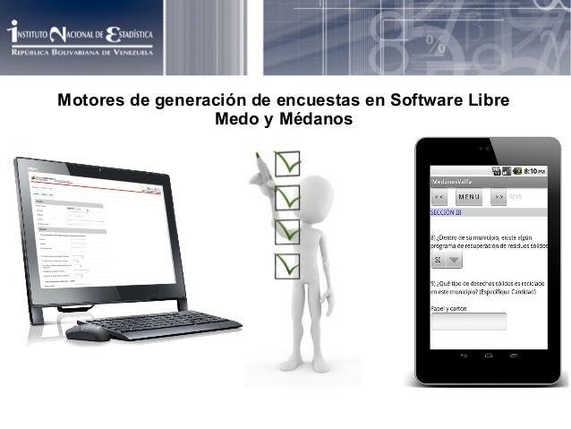 Motores de generación de encuestas en Software Libre Medo y Médanos