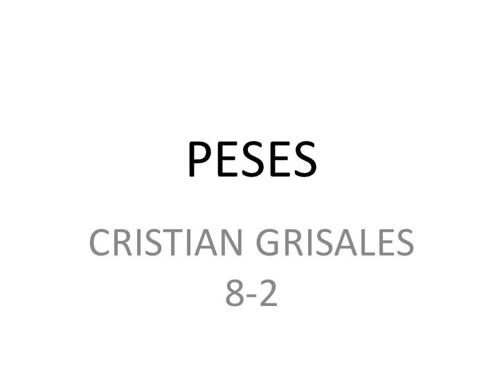 PESES <br />CRISTIAN GRISALES 8-2 <br />