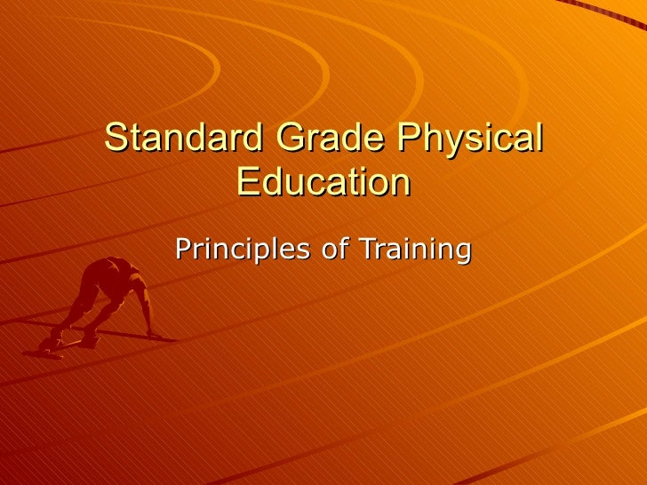 Standard Grade Physical Education Principles of Training