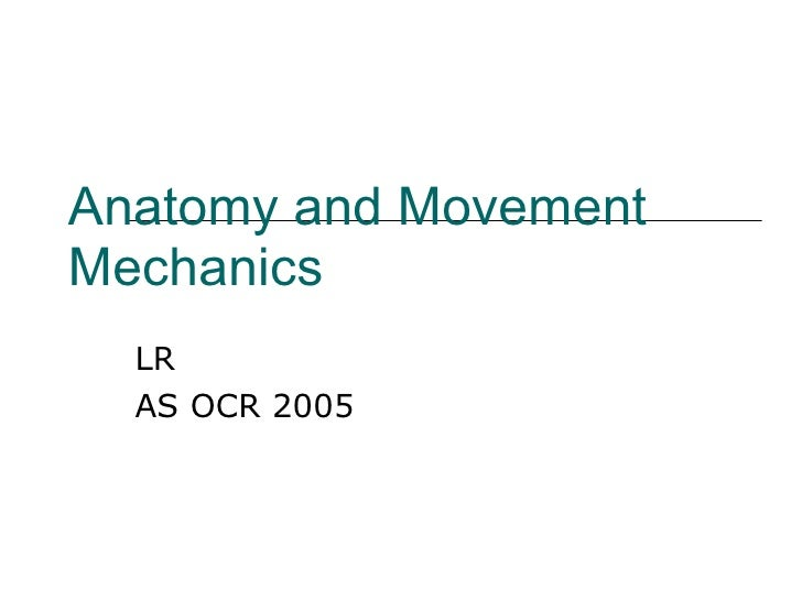 Anatomy and Movement Mechanics LR AS OCR 2005