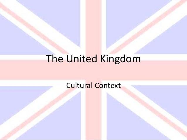 The United Kingdom Cultural Context