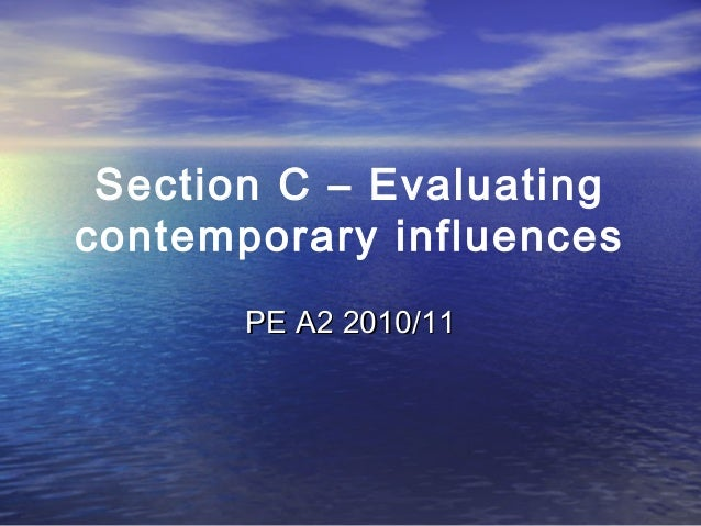 Section C – Evaluating contemporary influences PE A2 2010/11PE A2 2010/11