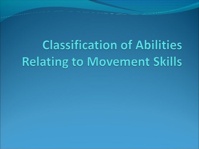 Learning Objectives Define and identify the characteristics of gross motor abilities and psychomotor abilities.