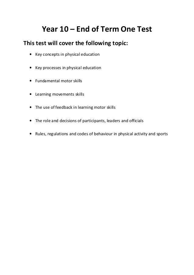 Year 10 – End of Term One Test This test will cover the following topic: • Key concepts in physical education • Key proces...
