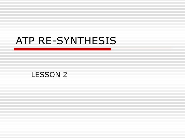 ATP RE-SYNTHESIS LESSON 2