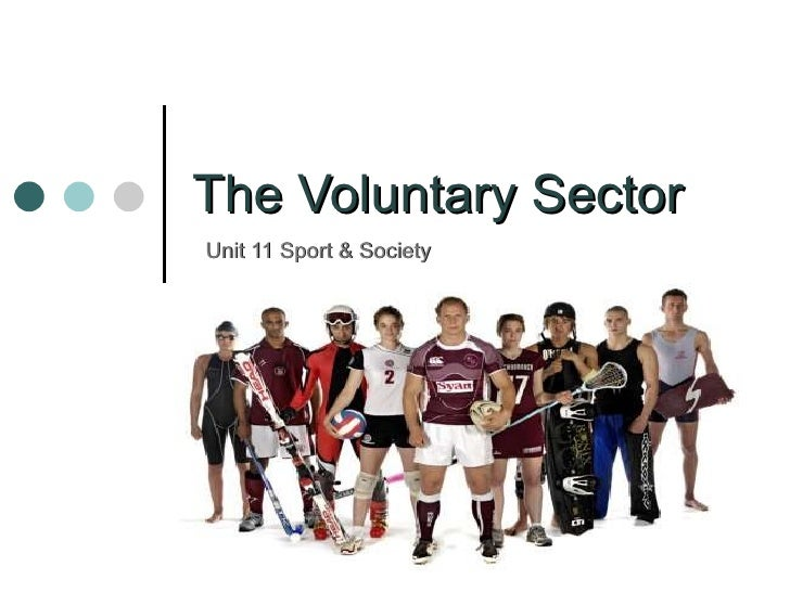 The Voluntary Sector Unit 11 Sport & Society