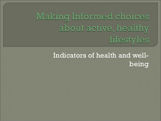 Indicators of health and well- being
