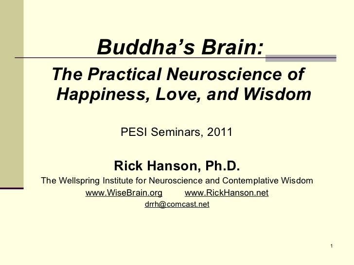 <ul><li>Buddha's Brain: </li></ul><ul><li>The Practical Neuroscience of Happiness, Love, and Wisdom </li></ul><ul><li>PESI...