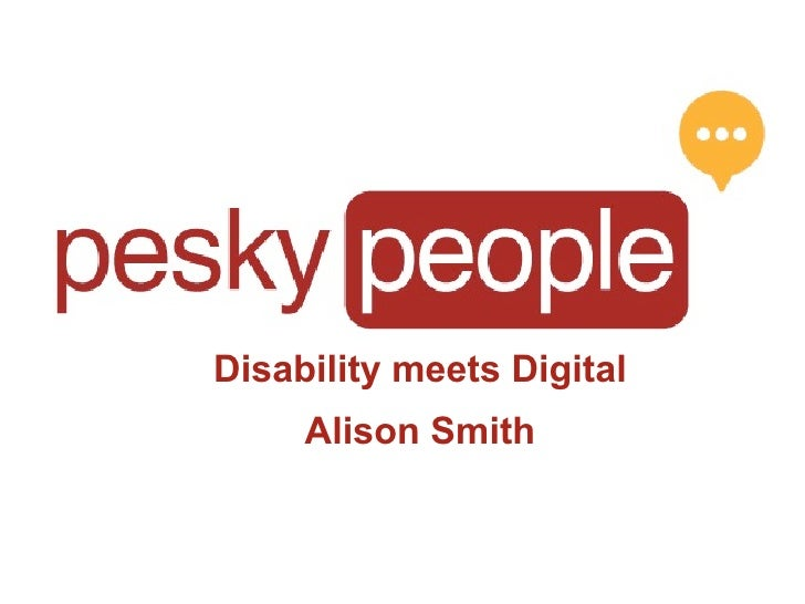 Disability meets Digital      Alison Smith
