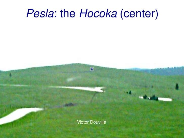 Pesla: the Hocoka (center)          Victor Douville                             1