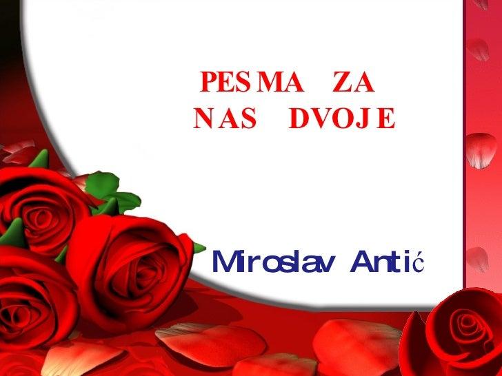 PESMA  ZA  NAS  DVOJE Miroslav  Antić