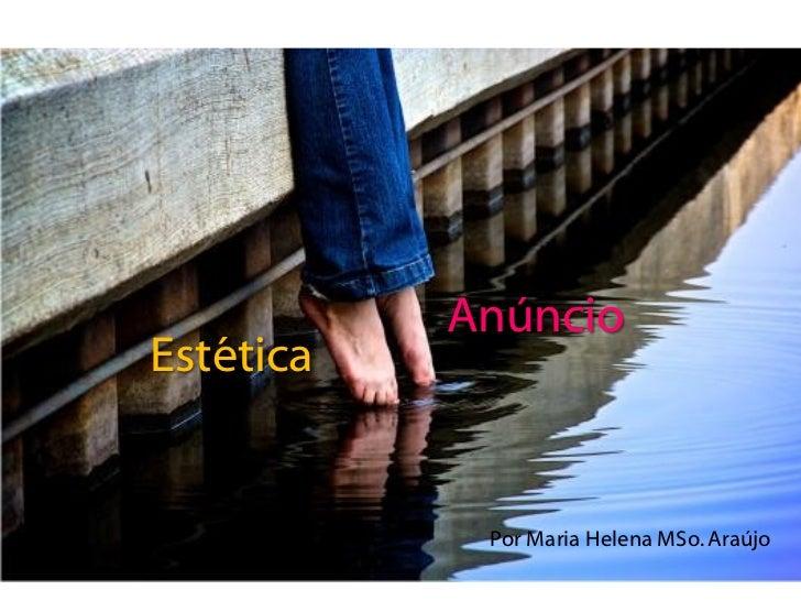 AnúncioEstética            Por Maria Helena MSo. Araújo