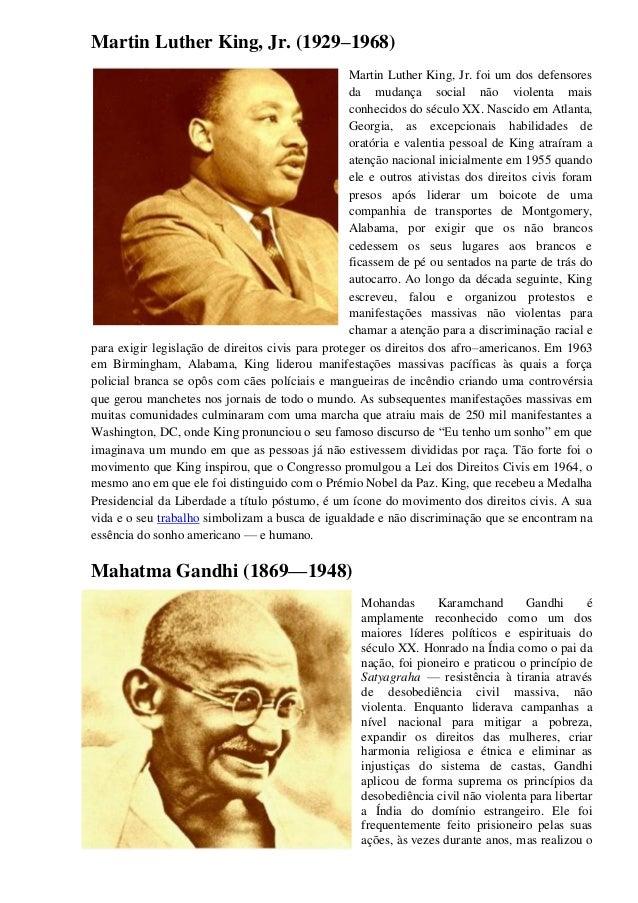 Martin Luther King, Jr. (1929–1968)Martin Luther King, Jr. foi um dos defensoresda mudança social não violenta maisconheci...