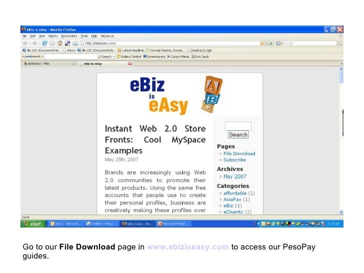 Go to our  File Download  page in   www.ebiziseasy.com  to access our PesoPay guides.