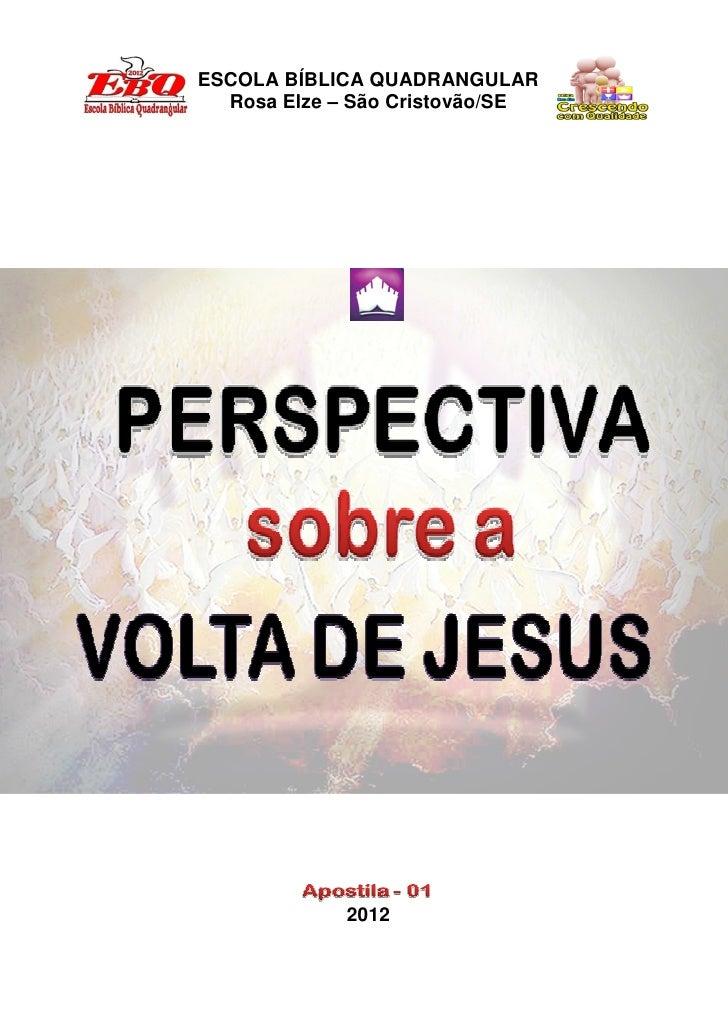 ESCOLA BÍBLICA QUADRANGULAR  Rosa Elze – São Cristovão/SE             2012                                 1