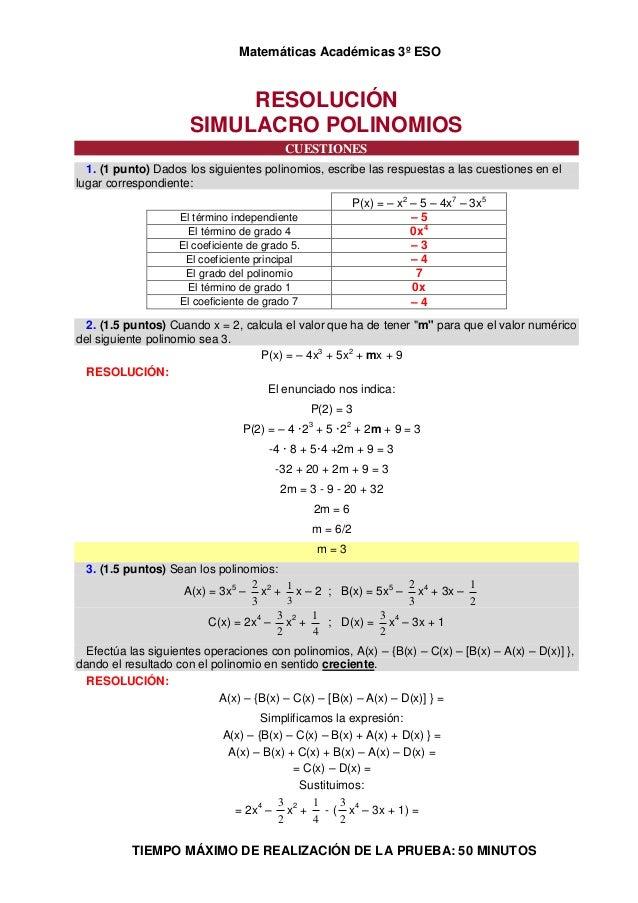 Matemáticas Académicas 3º ESO TIEMPO MÁXIMO DE REALIZACIÓN DE LA PRUEBA: 50 MINUTOS RESOLUCIÓN SIMULACRO POLINOMIOS CUESTI...