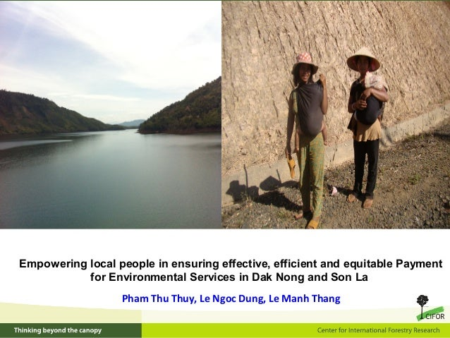 Empowering local people in ensuring effective, efficient and equitable Payment for Environmental Services in Dak Nong and ...