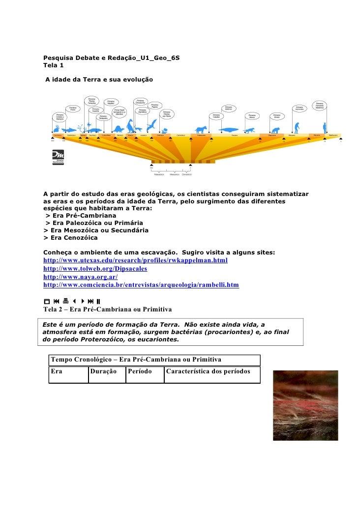 Pesquisa Debate e Redação_U1_Geo_6S Tela 1  A idade da Terra e sua evolução     A partir do estudo das eras geológicas, os...