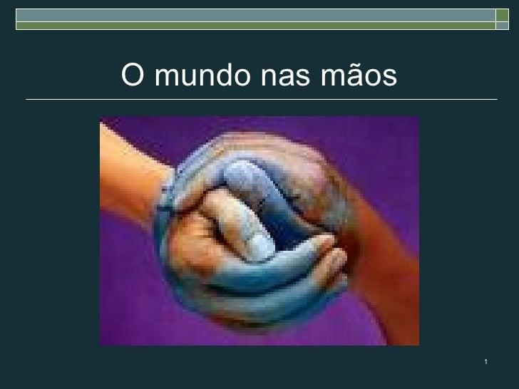 O mundo nas mãos