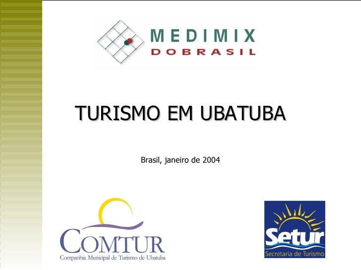 TURISMO EM UBATUBA Brasil, janeiro de 2004