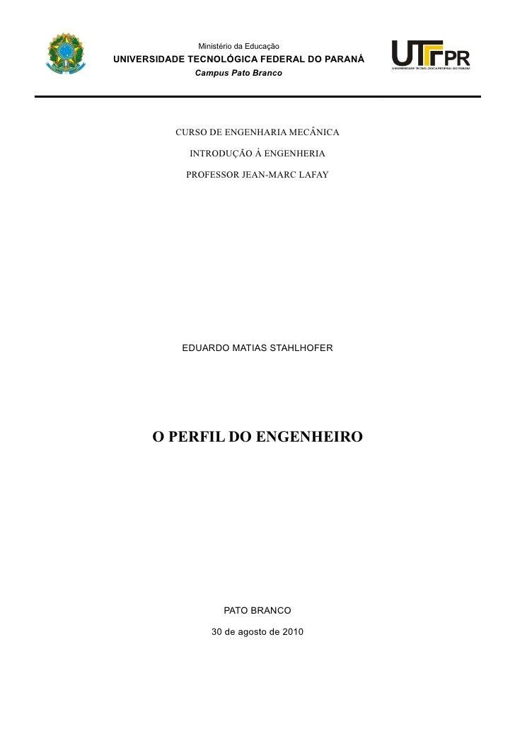 Ministério da Educação UNIVERSIDADE TECNOLÓGICA FEDERAL DO PARANÁ              Campus Pato Branco               CURSO DE E...