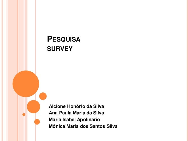PESQUISASURVEYAlcione Honório da SilvaAna Paula Maria da SilvaMaria Isabel ApolinárioMônica Maria dos Santos Silva