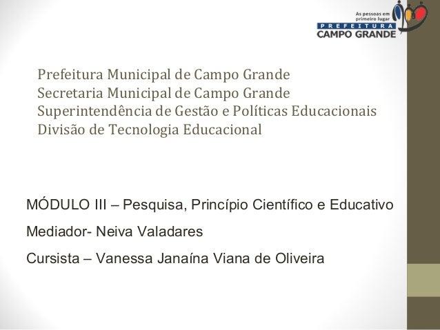 Prefeitura Municipal de Campo Grande Secretaria Municipal de Campo Grande Superintendência de Gestão e Políticas Educacion...
