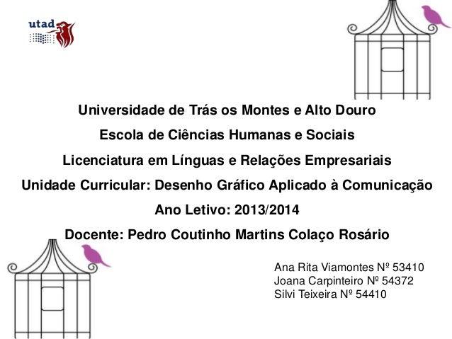 Universidade de Trás os Montes e Alto Douro Escola de Ciências Humanas e Sociais Licenciatura em Línguas e Relações Empres...