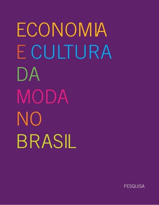 PESQUISA ECONOMIA E CULTURA DA MODA NO BRASIL