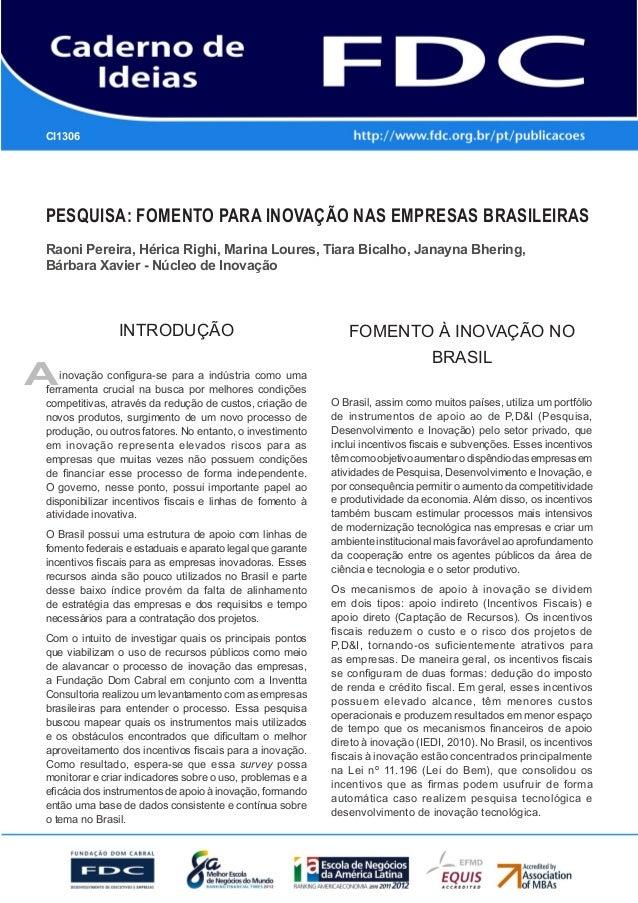 Pesquisa: Fomento para inovação nas Empresas BrasileirasRaoni Pereira, Hérica Righi, Marina Loures, Tiara Bicalho, Janayna...
