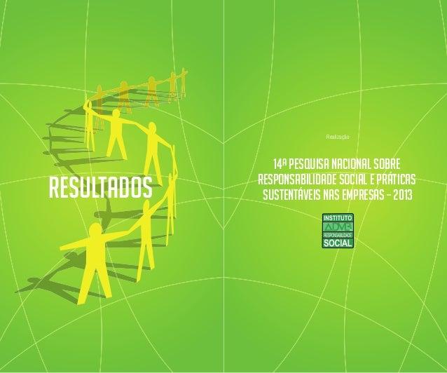 Resultados Responsabilidade Social e Práticas Sustentáveis nas Empresas – 2013 14ª Pesquisa Nacional sobre Realização