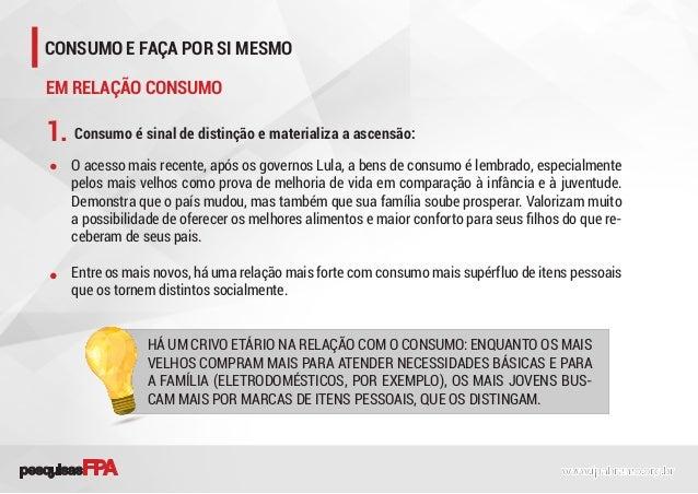 Consumo é sinal de distinção e materializa a ascensão:1. O acesso mais recente, após os governos Lula, a bens de consumo é...