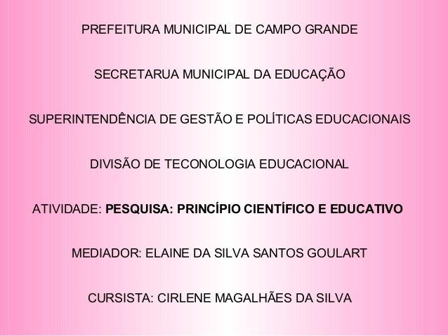 PREFEITURA MUNICIPAL DE CAMPO GRANDE SECRETARUA MUNICIPAL DA EDUCAÇÃO SUPERINTENDÊNCIA DE GESTÃO E POLÍTICAS EDUCACIONAIS ...