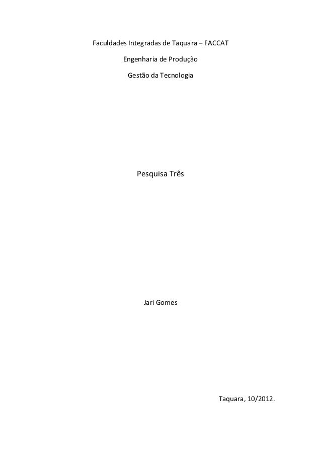 Faculdades Integradas de Taquara – FACCAT         Engenharia de Produção          Gestão da Tecnologia             Pesquis...