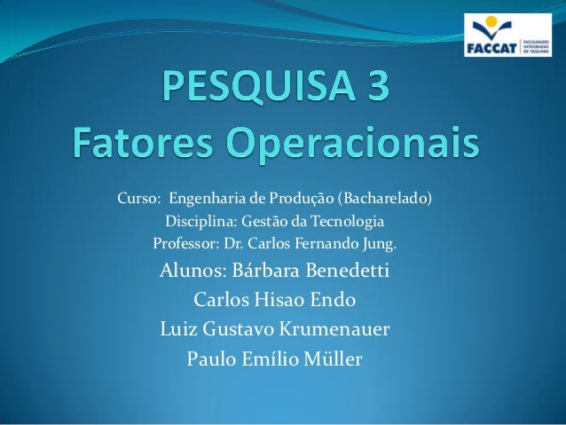 Curso: Engenharia de Produção (Bacharelado)       Disciplina: Gestão da Tecnologia    Professor: Dr. Carlos Fernando Jung....