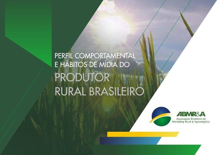 ABMR&A - Perfil Comportamental e Hábitos de Mídia do Produtor Rural Brasileiro