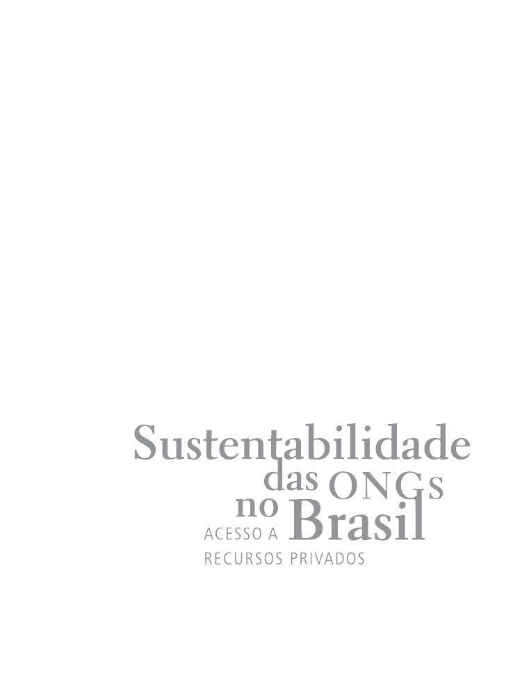 Expediente  Sustentabilidade das ongs no Brasil – acesso a recursos privados Coordenação da pesquisa                      ...