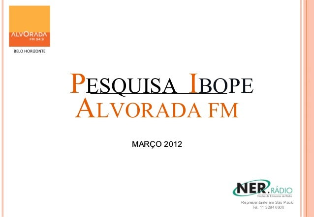 BELO HORIZONTE                                                               M                 PESQUISA IBOPE             ...