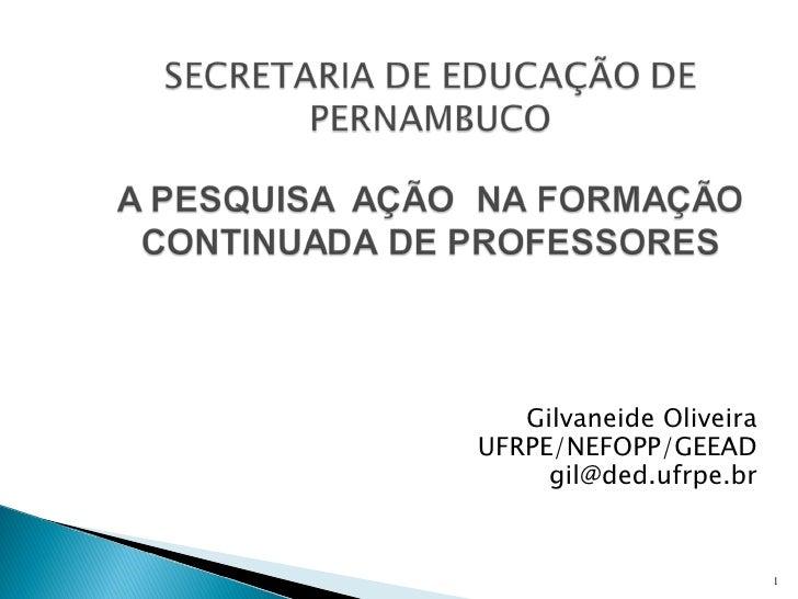 Gilvaneide OliveiraUFRPE/NEFOPP/GEEAD     gil@ded.ufrpe.br                         1